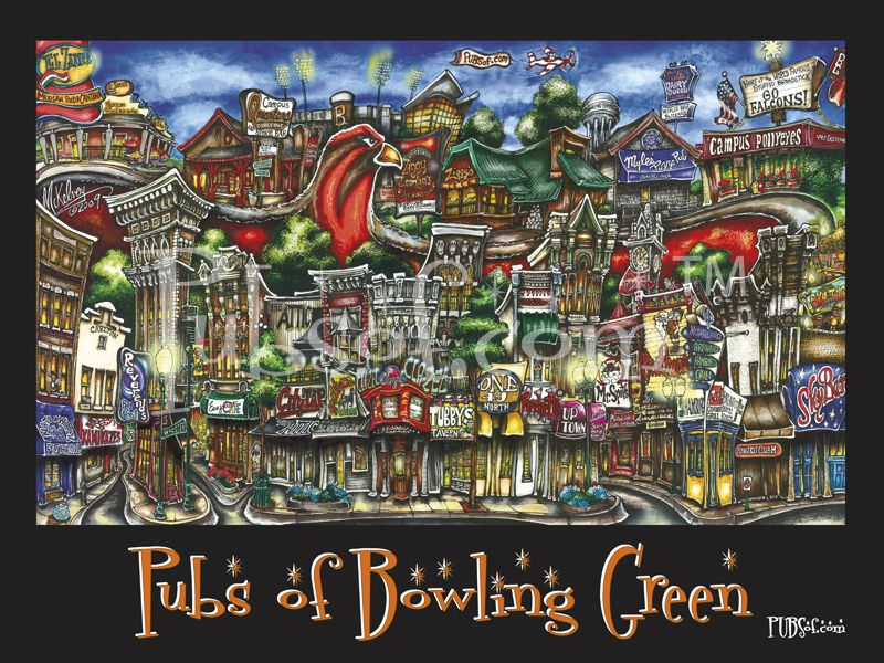 Looking For A Place To Hangout And Grab Some Food Drinks In Bowling Green Ohio Check Out This Neat Poster Of The Best Joints Town