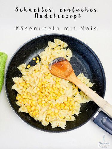 Schnelles Nudelrezept mit Käse und Mais