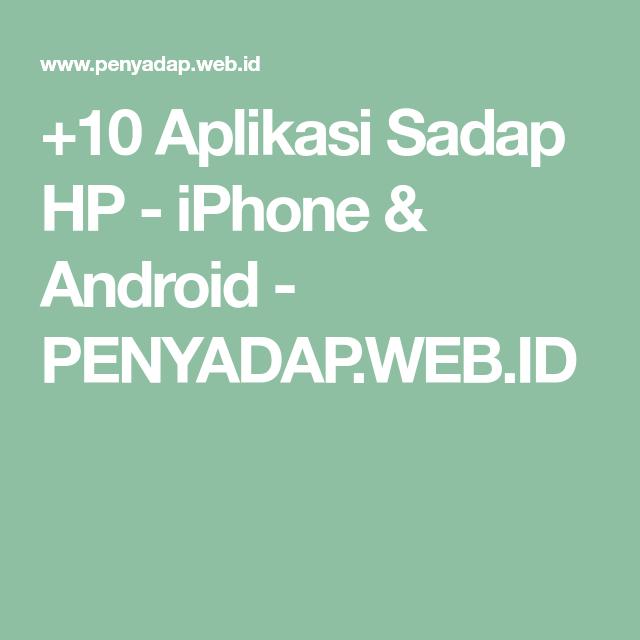 10 Aplikasi Sadap Hp Iphone Android Penyadap Web Id Android Iphone