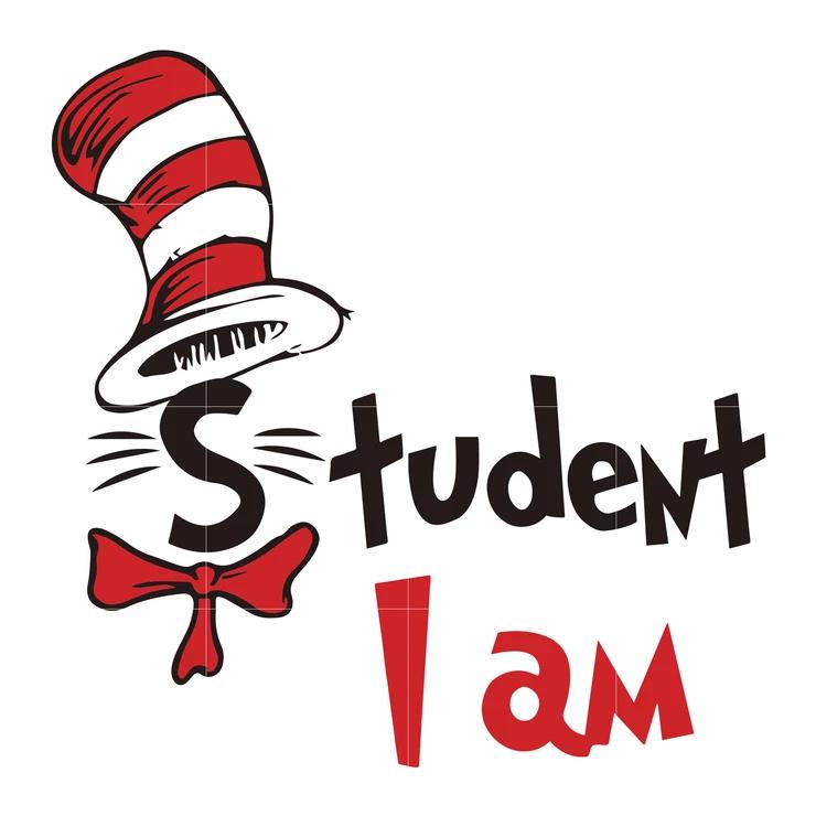 Download Student i am svg, dr seuss svg, dr seuss quotes, digital ...
