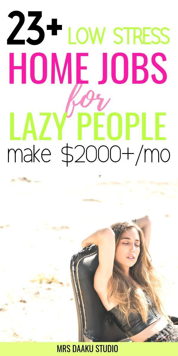 23+ low stress jobs for lazy people #stayathome