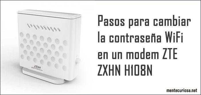 Como Cambiar La Contraseña Del Wifi Claro Cambiar La Contrasena Wifi En Modem Zte Zxhn H108n Wifi