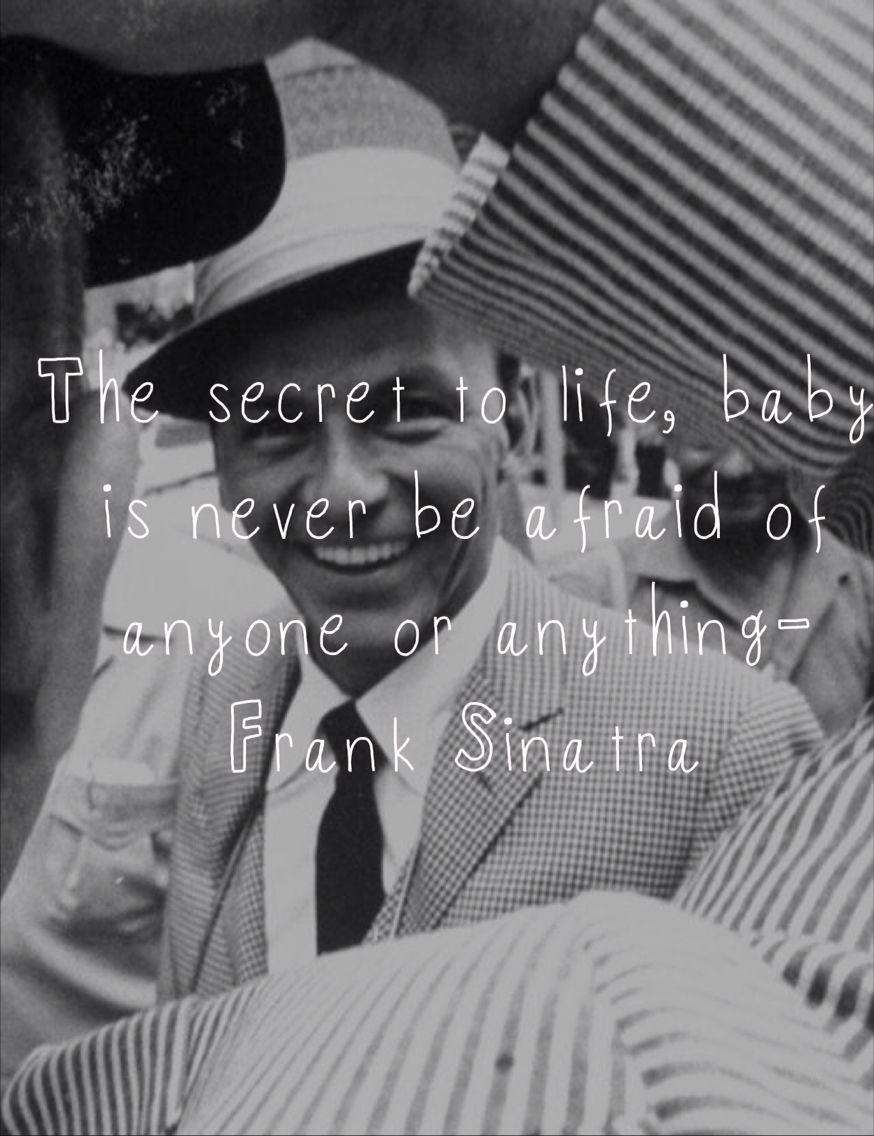 Sinatra Quotes Frank Sinatra Quote  Frank❤  Pinterest  Frank Sinatra Quotes