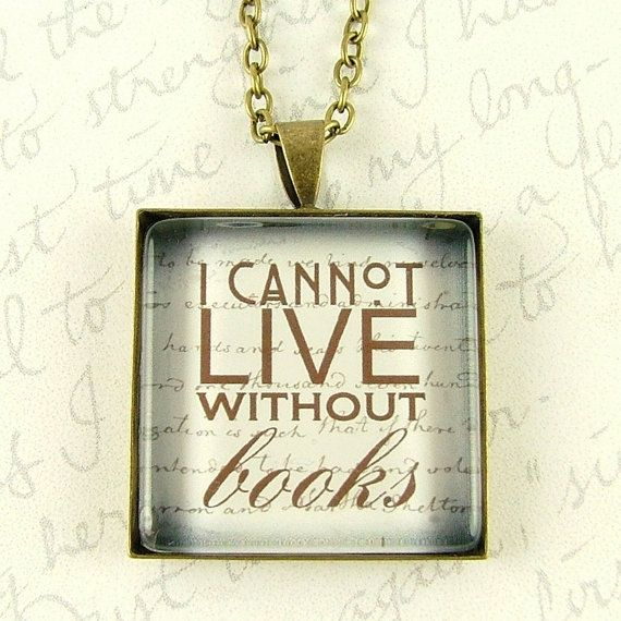 I Cannot Live Without Books Necklace   Thomas Jefferson Quote Pendant    Librarian Jewelry   Book