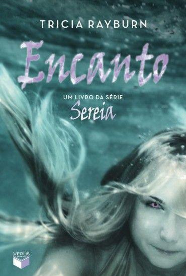 Encanto Trilogia Sereia Vol 2 Tricia Rayburn Com Imagens