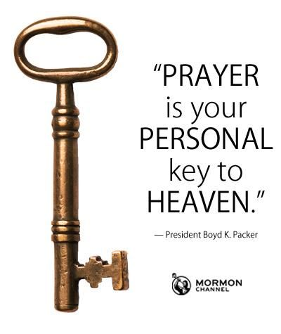 Prayer Is Your Personal Key To Heaven And The Lock Is On Your
