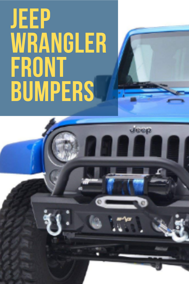 The 21 Best Jeep Front Bumpers Jeep Front Bumpers Jeep Wrangler
