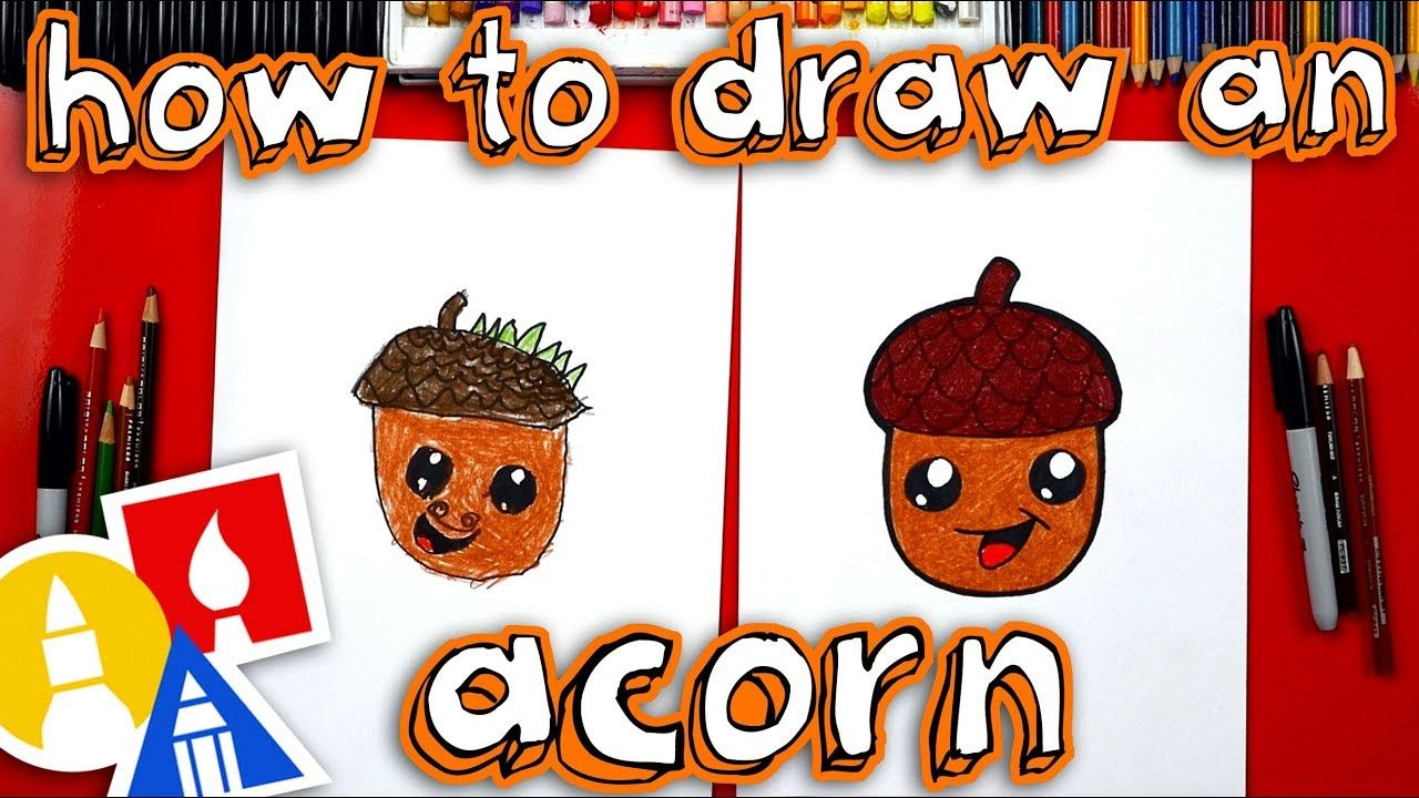 How To Draw A Cartoon Acorn Art For Kids Hub Art For Kids Arts And Crafts For Adults