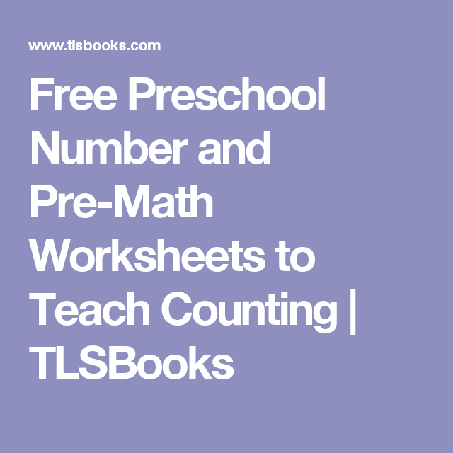 Free Preschool Number And Pre Math Worksheets To Teach Counting Tlsbooks Numbers Preschool Teaching Counting Free Preschool