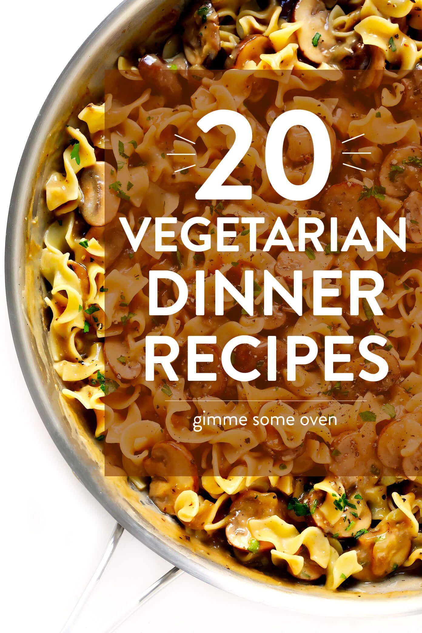 20 Vegetarian Dinner Recipes That Everyone Will Love Vegetarian