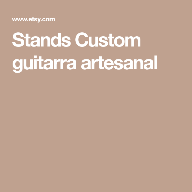 Stands Custom guitarra artesanal