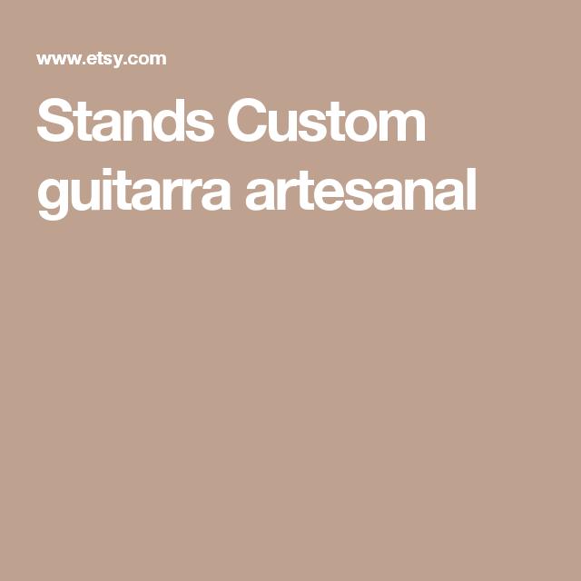 Stands Custom guitarra artesanal