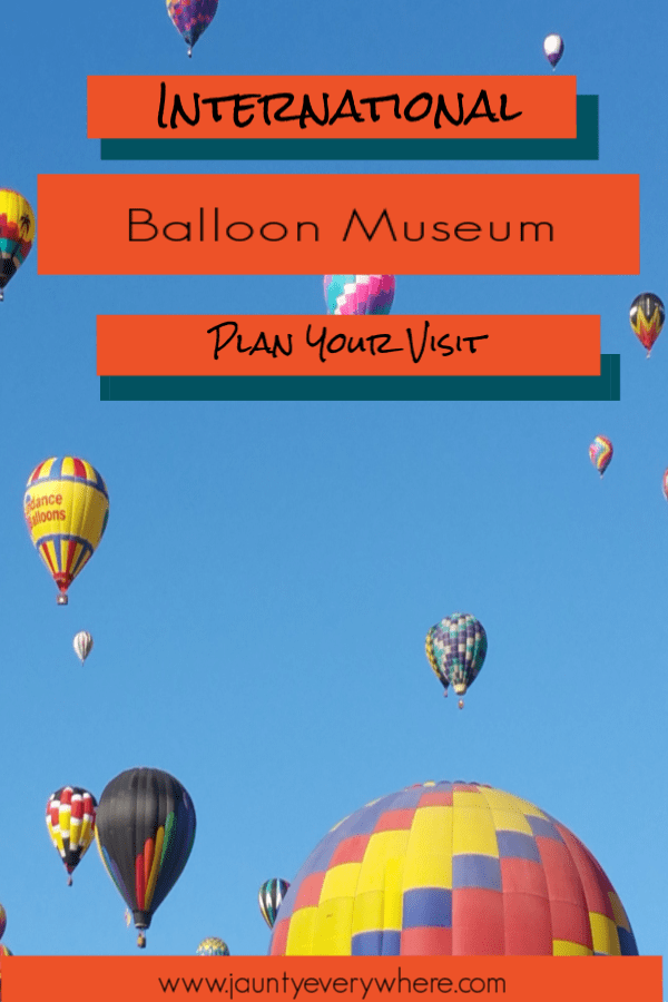 International Balloon Museum Plan Your Visit Road trip