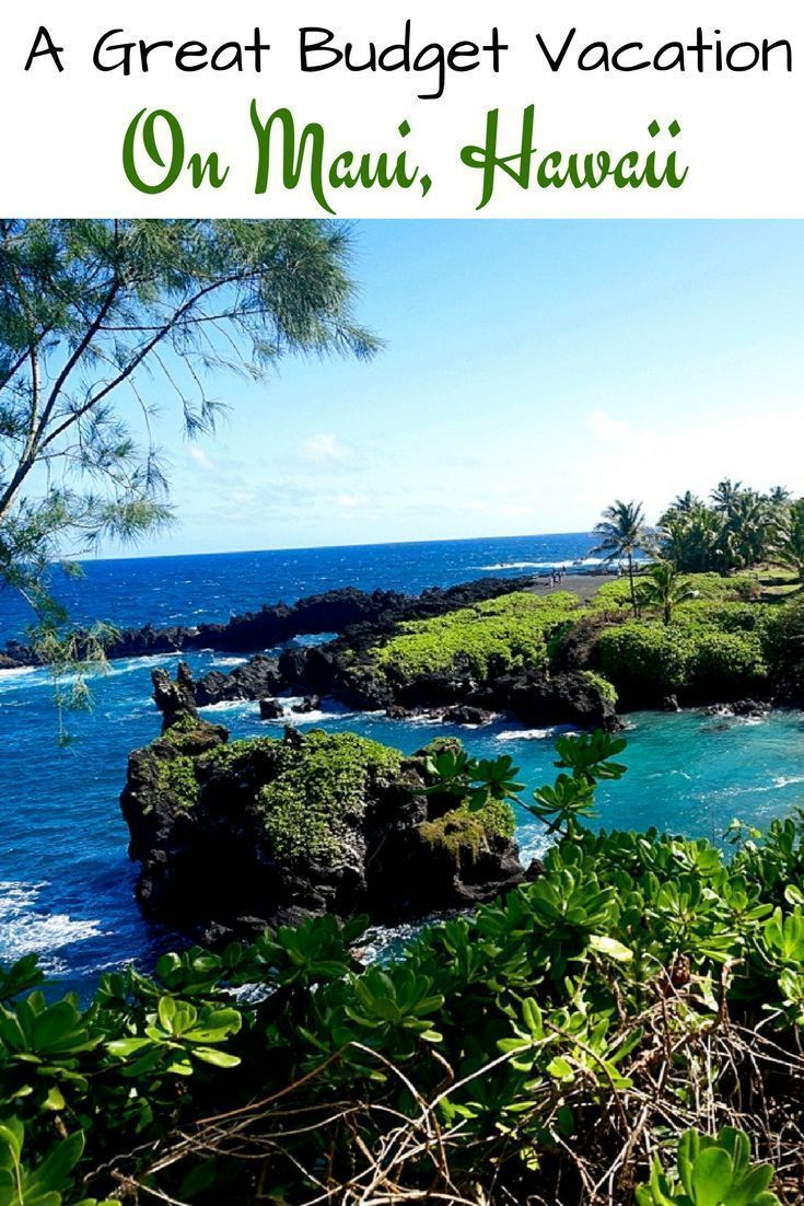 How to enjoy Maui on a Budget. Tips for where to stay, how ...