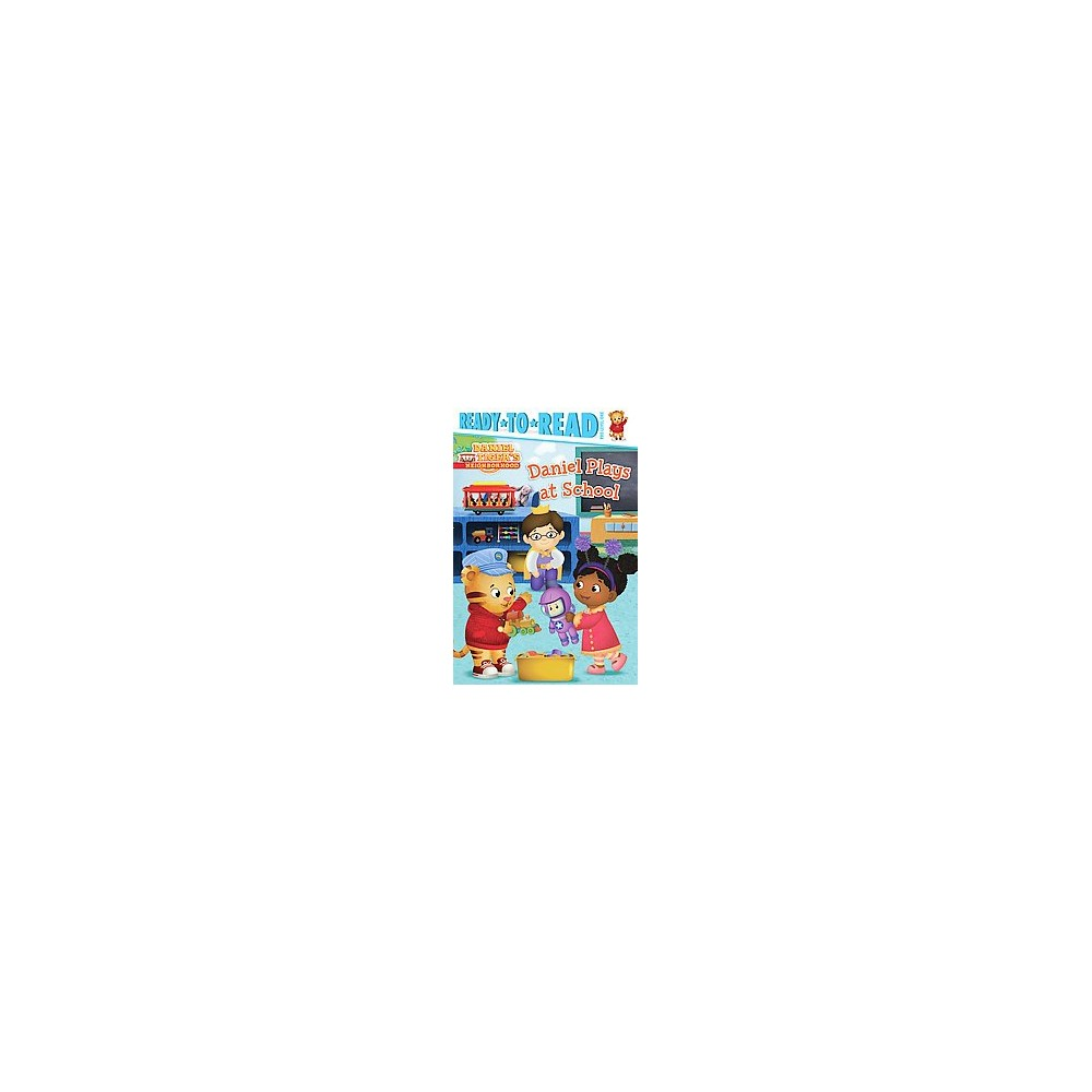Daniel Plays at School ( Ready to Read, Pre-Level 1: Daniel Tiger's Neighborhood) (Hardcover)