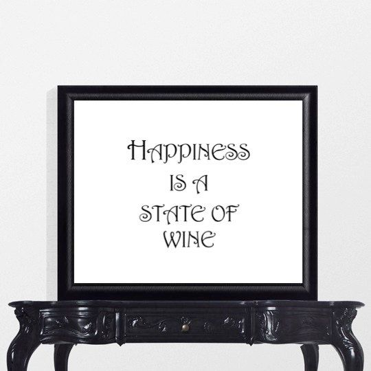 Happiness Is A State Of Wine printable wall art
