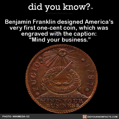 Benjamin Franklin designed Americas very first one-cent coin, which was engraved with the caption... - #CURRENCY #DID #history #know #STATES #UNITED #WEIRD #you