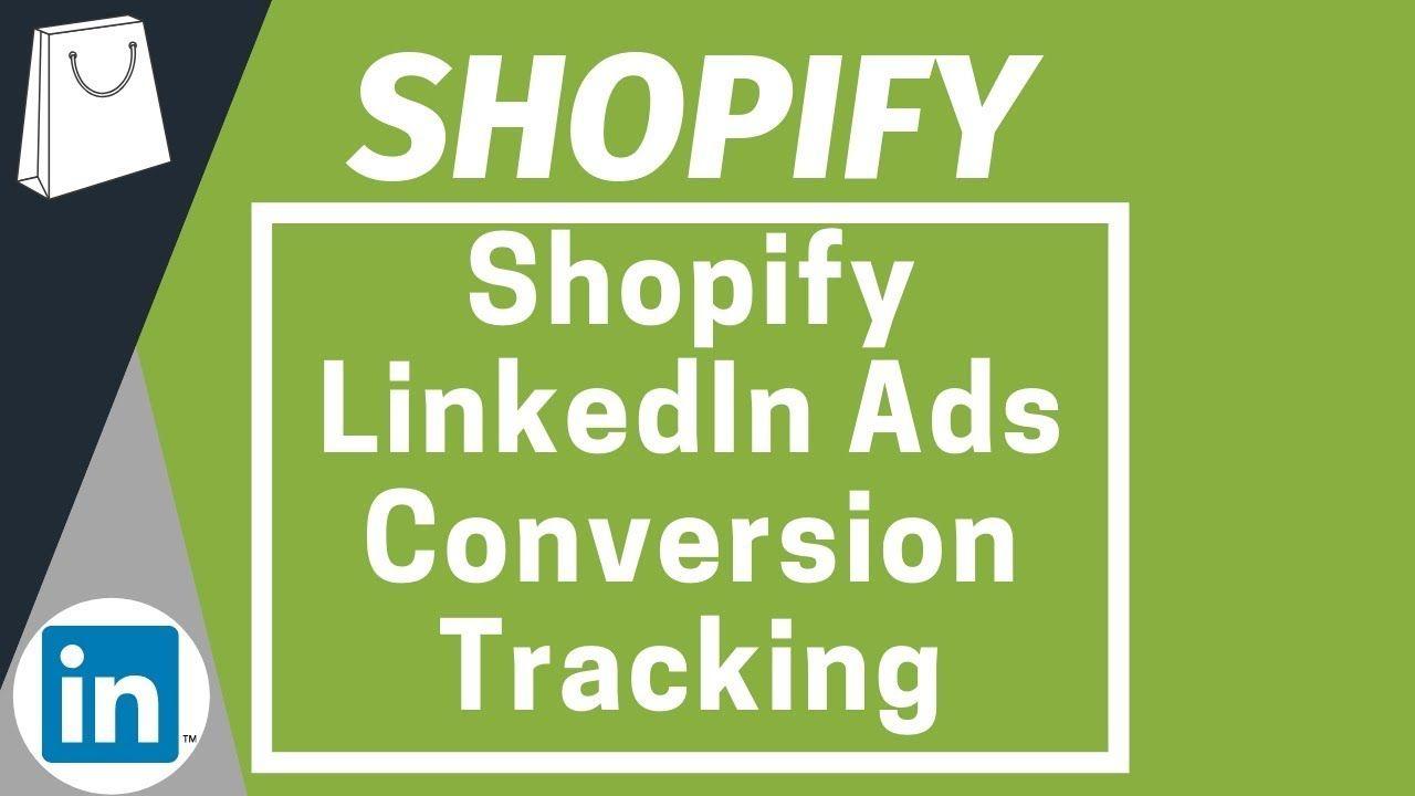 Shopify Linkedin Ads Conversion Tracking Add The Linkedin