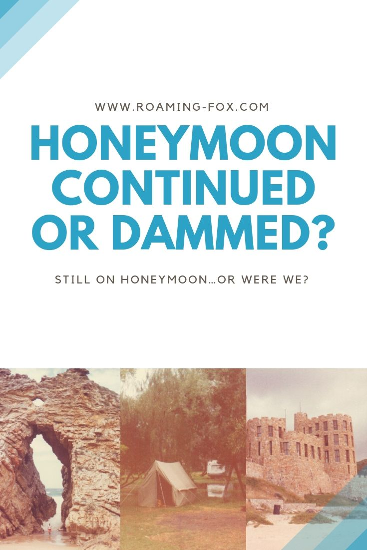 001 Honeymoon continued or dammed? Travel Bloggers Unite