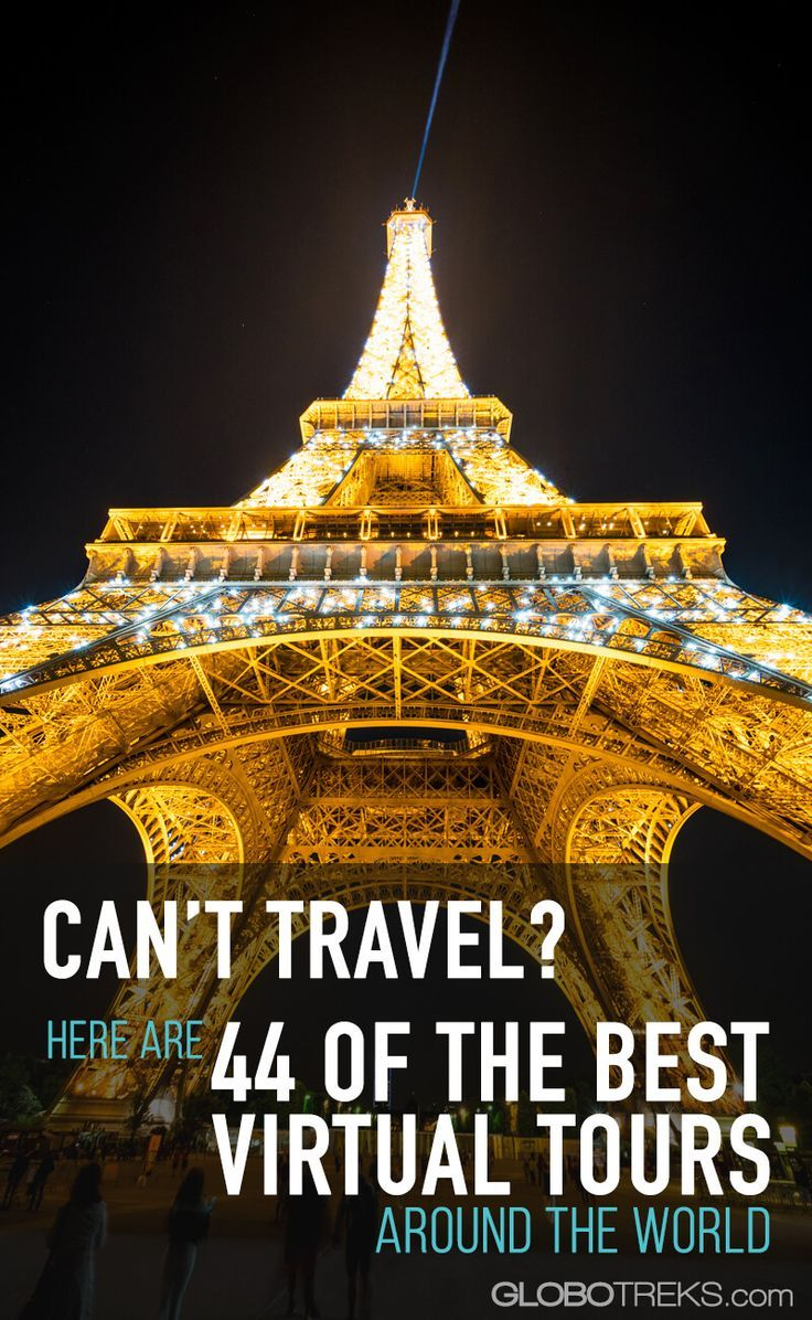 Can't Travel? Here are 44 of the Best Virtual Tours Around The World