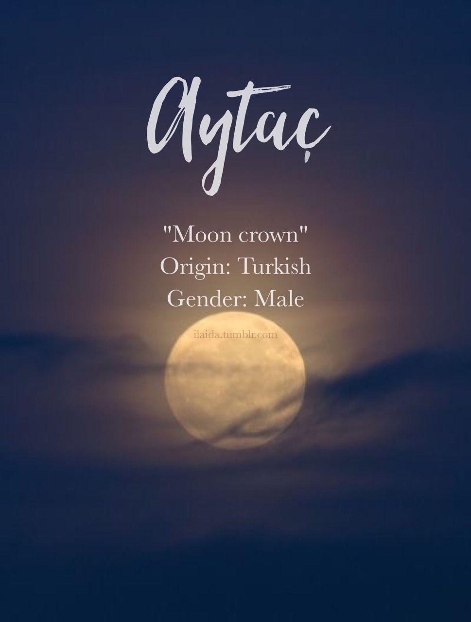 Baby boy name: Aytaç. Meaning: Moon crown. Origin: Turkish ...