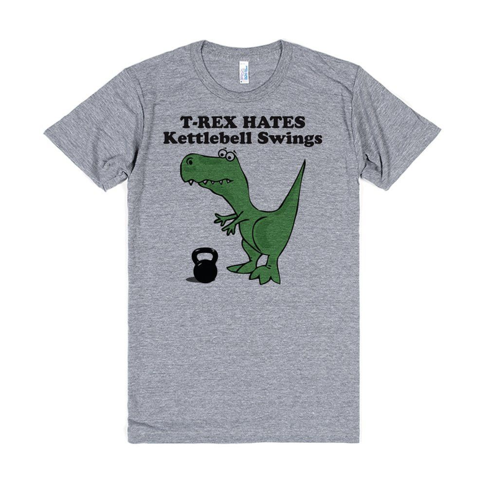 Kettlebell University T Shirt: Crossfit T-Rex Hates Kettlebell Swings