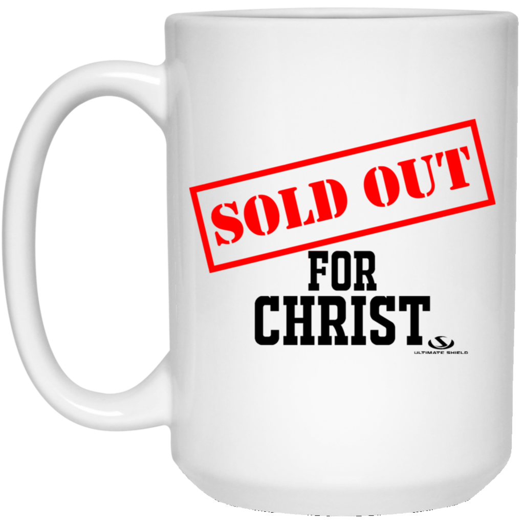 Sold Out For Christ 15 Oz White Mug Mugs White Gloss Christ