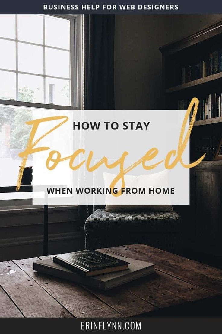 Stay focused when working from home Work from home tips