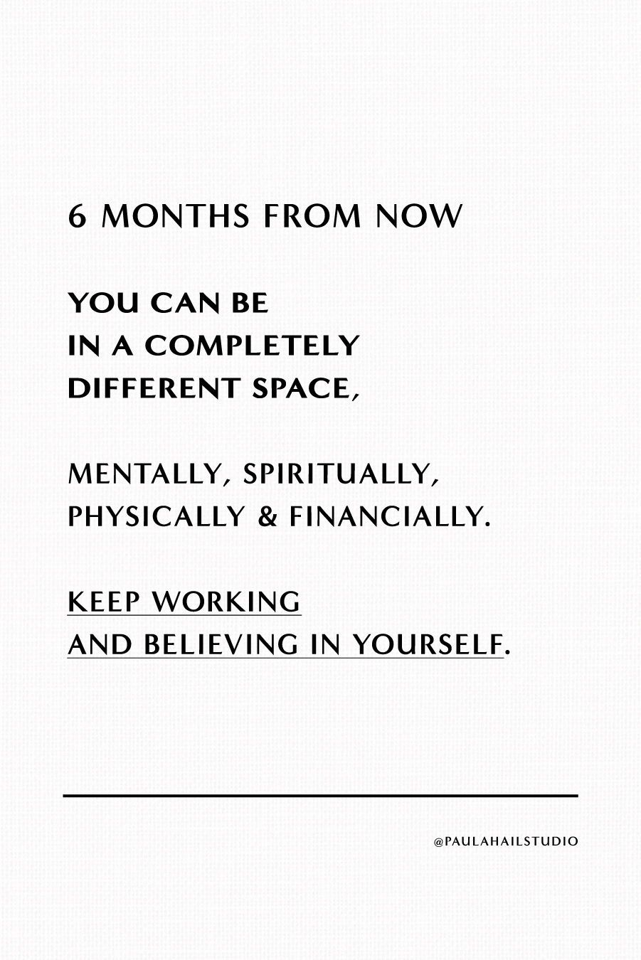 6 months from now You Can Be in a Completely Different Space - Paula Hail Studio - Brand & Website