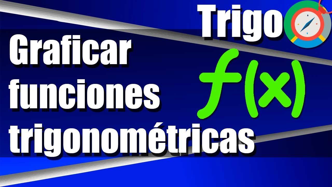 Como Graficar Funciones Trigonometricas Ejercicios Resueltos