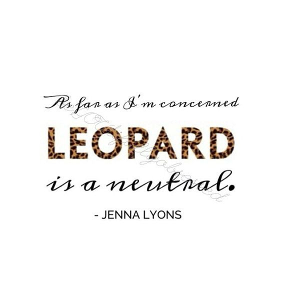 Leopard Is A Neutral Print Emily Doerr This Reminded Me Of All Your
