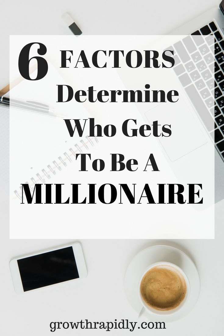 6 Factors Determine Who Gets To Be a Millionaire