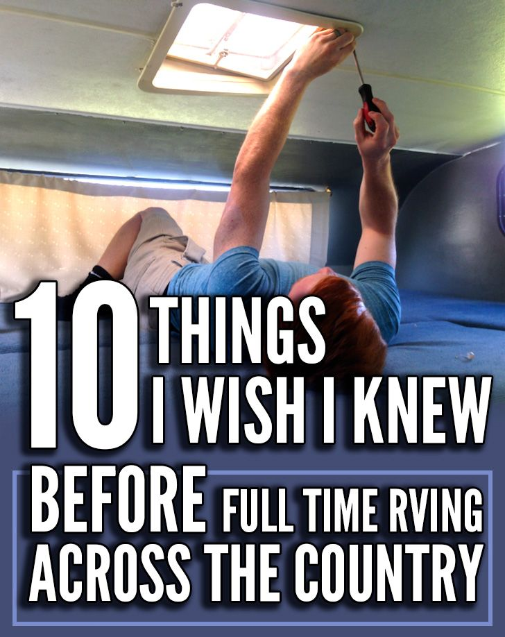 10 Things I Wish I Knew Before Full Time RVing Across The Country #rvliving
