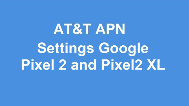 Google Pixel 2 and 2 XL AT\T APN Settings, AT\T Manual APN - sprint customer care