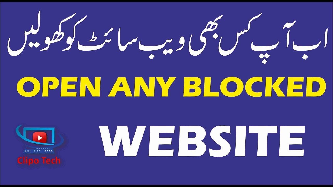 Open any Blocked website in your Country Website