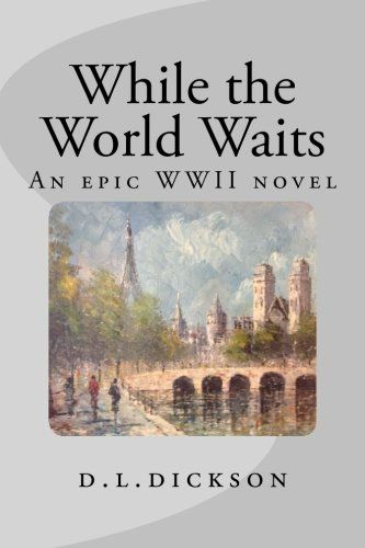 Introducing while the world waits an epic world war ii novel great introducing while the world waits an epic world war ii novel great product and follow sciox Gallery