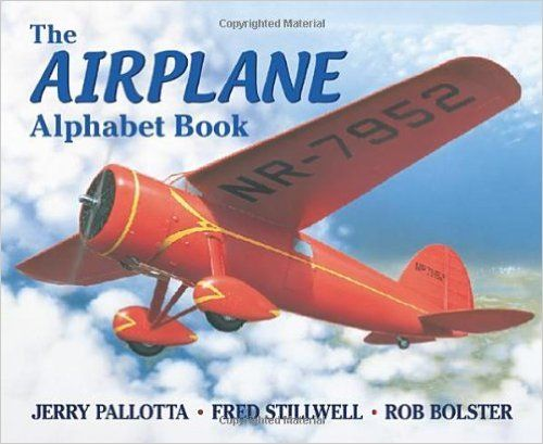 The Airplane Alphabet Book: Jerry Pallotta, Fred Stillwell, Rob Bolster: 9780881069068: Amazon.com: Books