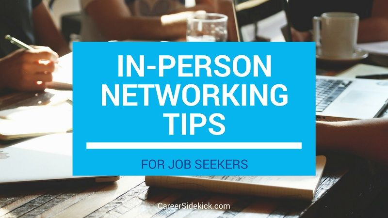 the 5 best face to face networking tips for job seekers and why in person networking can make a huge difference in getting hired