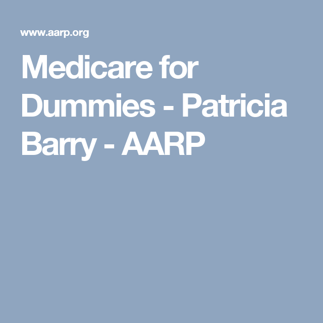 Medicare For Dummies Patricia Barry Medicare Aarp Social