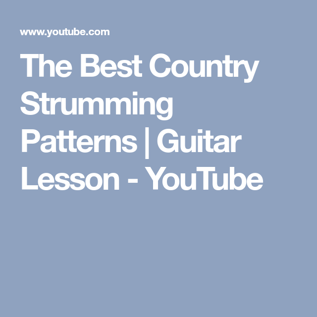 The Best Country Strumming Patterns   Guitar Lesson - YouTube   Easy ...