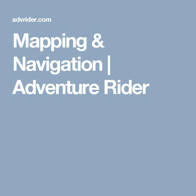 Mapping & Navigation | Adventure Rider