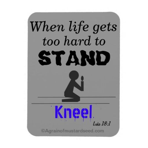 Shop Gods Word now and save 65% on our FLEX MAGNET! Better hurry sale ends at MIDNIGHT!  When life gets too hard to stand, KNEEL Bible Quotes Agrainofmustardseed.com Magnets #ReadScripturesAloud #ItsAChristianThing #Agrainofmustardseed