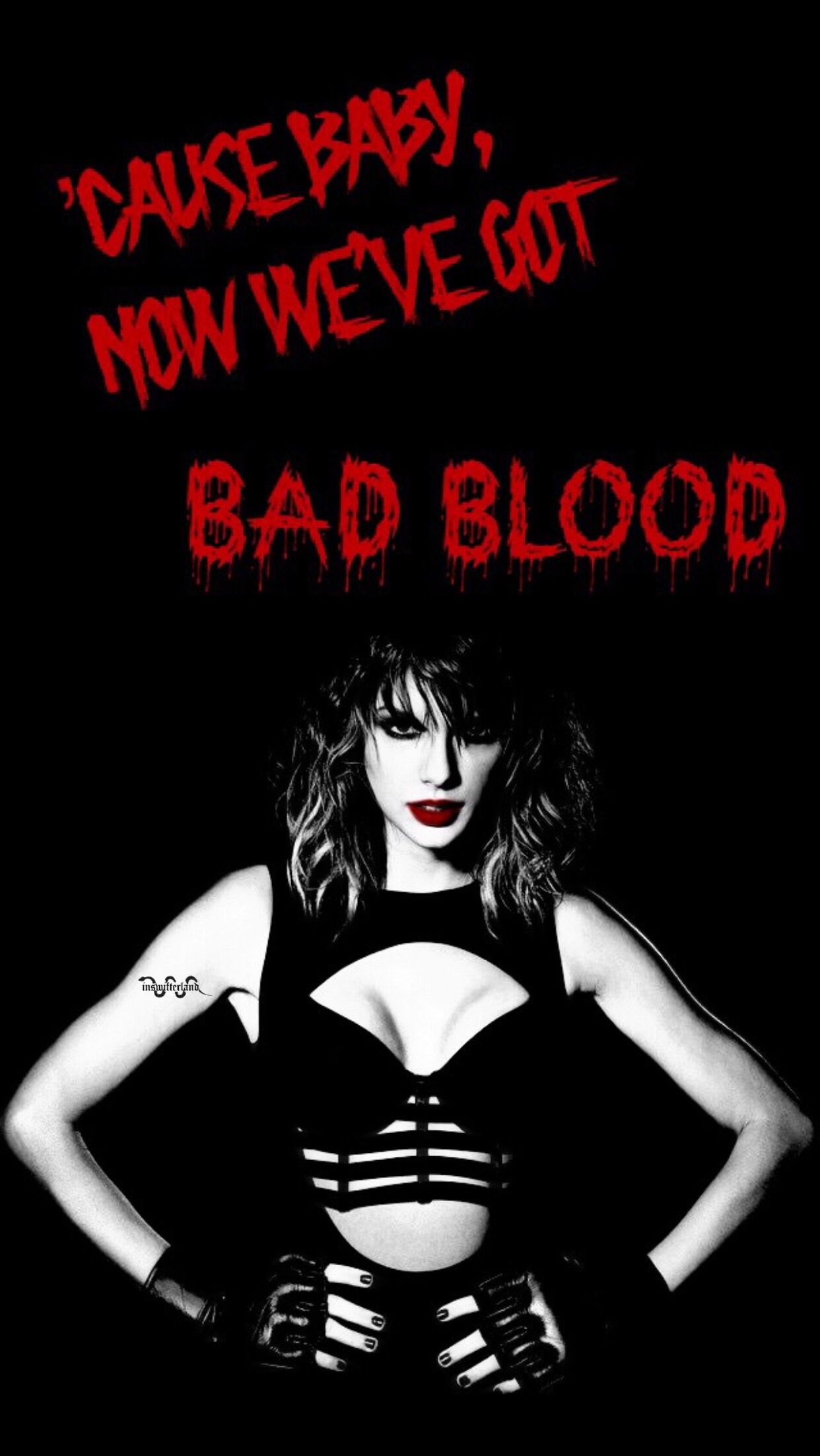 Bad Blood Quotes Taylor Swift Bad Blood Wallpaper Taylorswift Wallpaper Wallpaperiphone