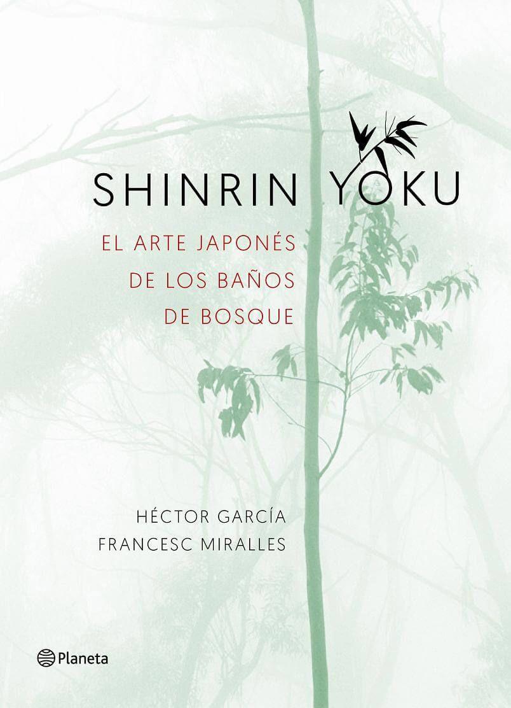 Shinrin Yoku El Arte Japones De Los Banos De Bosque Pdf Epub Bano De Bosque Arte Japones Bosque