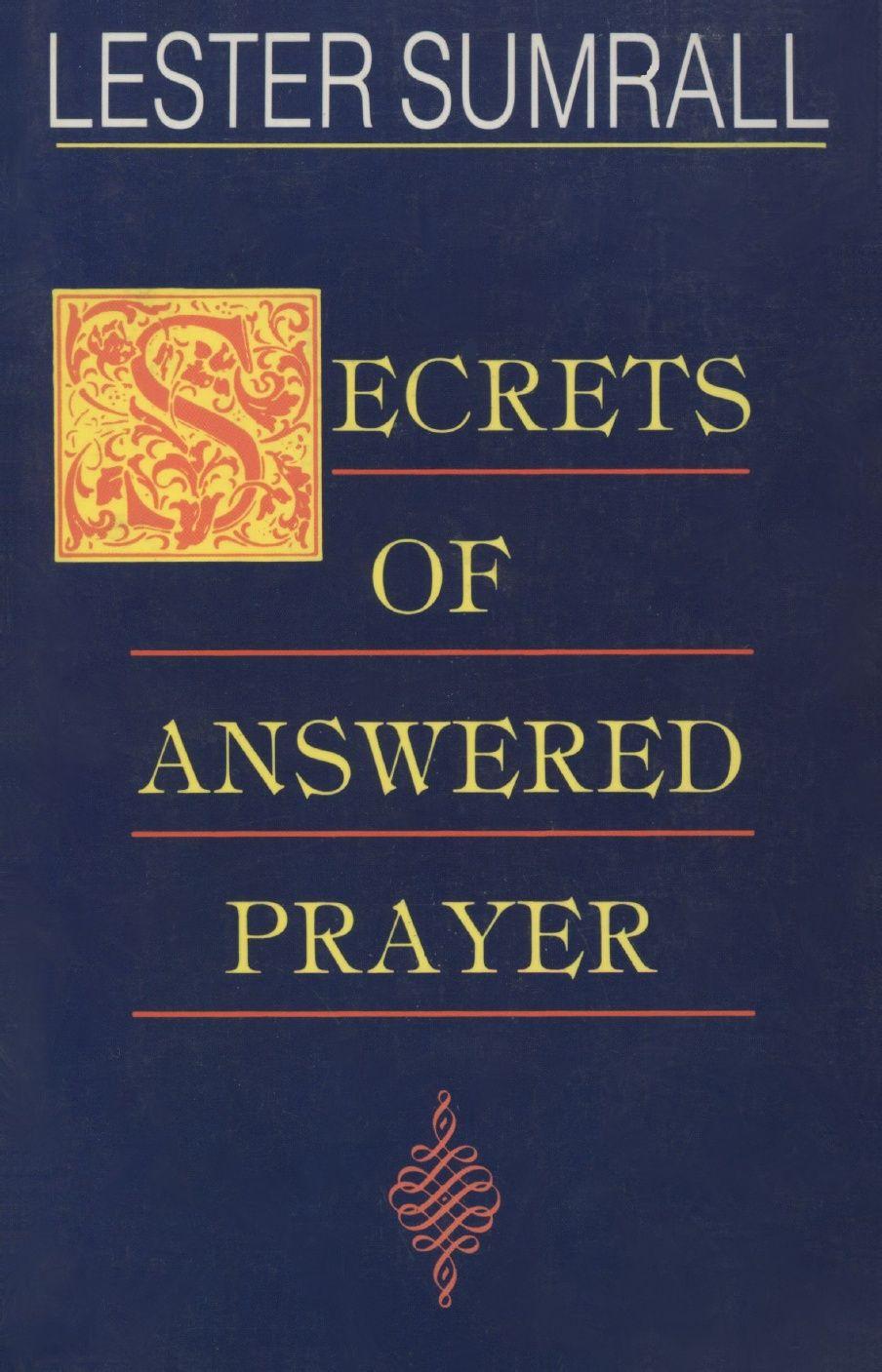 Secrets of Answered Prayer - Lester Sumrall (pdf)