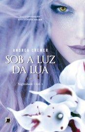 Baixar Livro Sob A Luz Da Lua Nightshade Vol 01 Andrea Cremer