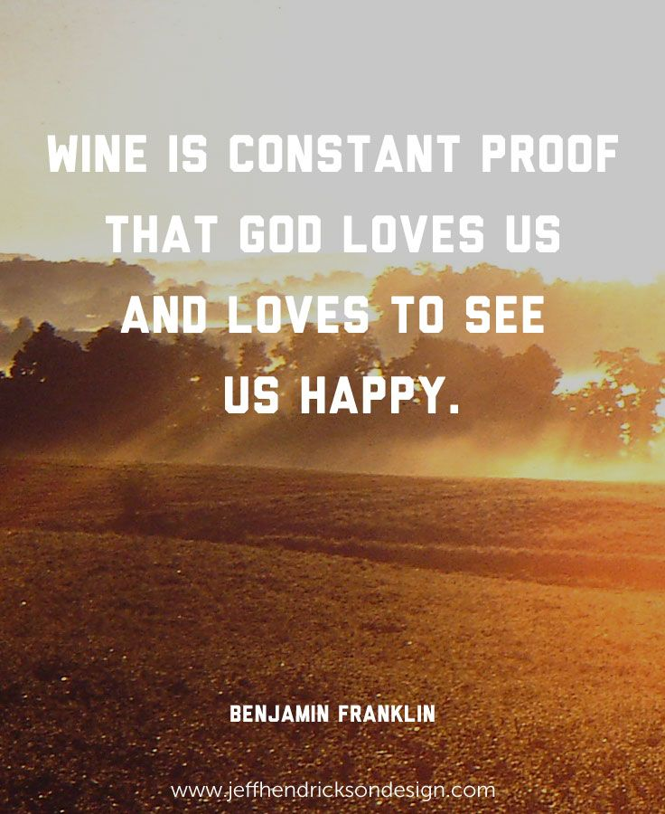 God Loves Us Quotes Wine Is Constant Proof That God Loves Us And Loves To See Us Happy
