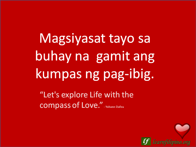 English To Tagalog Love Quote Let S Explore Life With The Compass Of Love Tagalog Love Quotes Tagalog Quotes Sweet Love Quotes