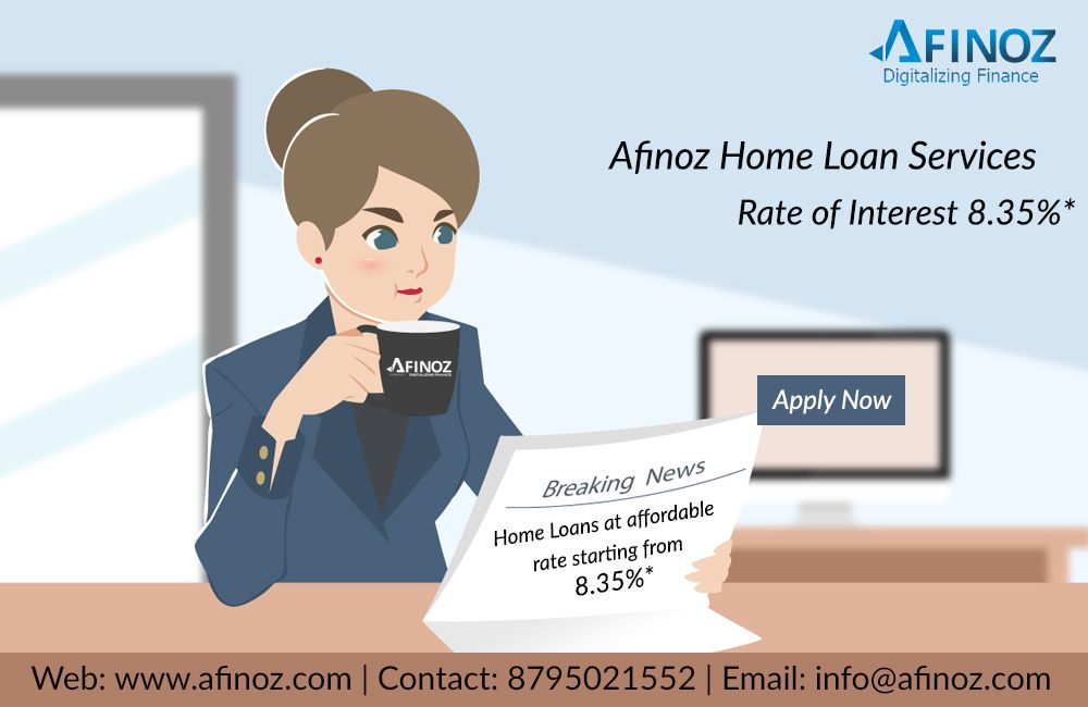 Owning Your Dream Home Now Comes With Best Savings Here At Afinoz You Ll Be Able To Avail Best Home Loan Of Market Wit Personal Loans Business Loans Loan