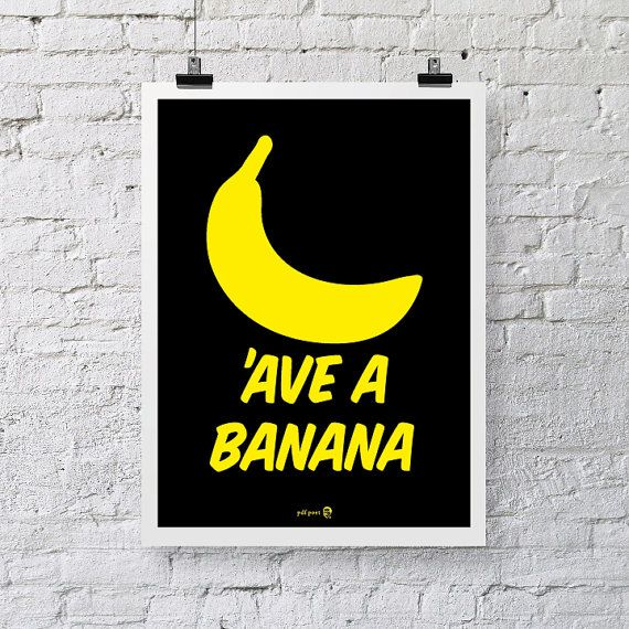 Instant Download, Ave a Banana, motivational poster, home decor ...